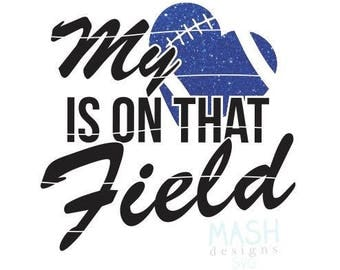 My Heart is on That Field svg, football mom svg, football aunt svg, my heart is on that field, football svg, cutting file, sports svg