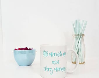Christian Mug, Coffee Mugs With Sayings, His Mercies Are New Every Morning, Bible Verse, Gift For Her, Gift For Daughter, Choose Kind