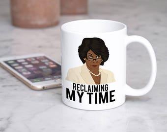Reclaiming My Time - Maxine Waters - Coffee Mug - Funny Coffee Mug - Auntie Maxine
