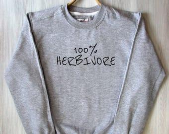 100 Herbivore Top Funny Text Tumblr Vegan True Vegetarian Sweatshirt