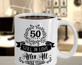 Customizable 50th Wedding Golden Anniversary Mug - Still In Love 50 Years - 11 oz or 15 oz Ceramic Coffee Cup