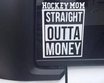 Hockey Mom Decal - Straight Outta Money Ice l hockey parent ice hockey