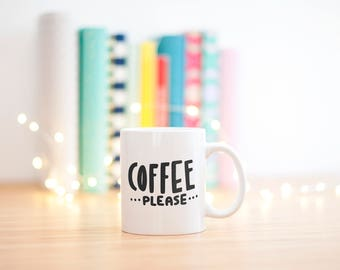 Coffee Please Mug // Gift For Her, Planner Gift, Mother's Day Gift