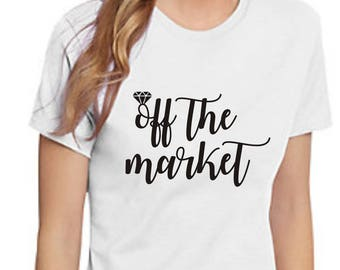 Bachelorette T-shirts, Wedding party t-shirts, off the market, Bride t-shirt, Team Bride, Wedding T's, Bridesmaid t's, getting married, gift