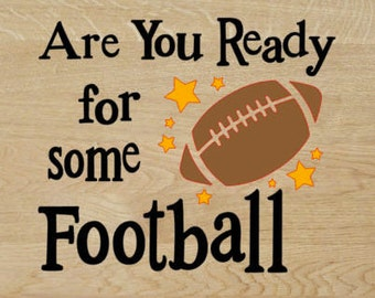 Are you Ready for Some Football SVG