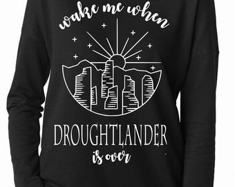 droughtlander- wake me when droughtlander is over women's shirt- outlander shirts- outlander t shirts- jamie fraser- outlander- long sleeve
