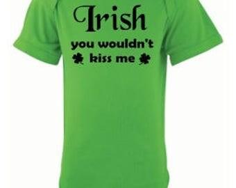 Irish you wouldn't kiss me