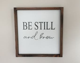 Be Still And Know Wood Sign|Psalm 46:10 Wood Sign|Farmhouse Decor|Gallery Wood Frame|Be Still & Know Painted Wood Sign