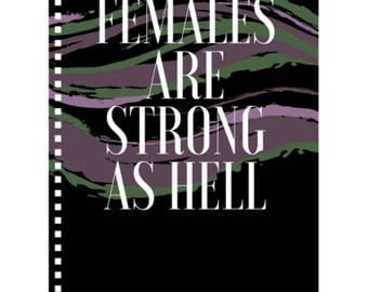 Females are Strong as Hell - Notebook - Feminist Notebook