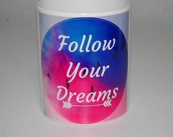 mug-follow your dreams -ceramic 11oz
