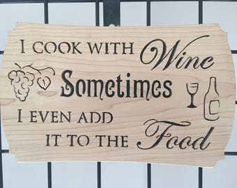 I Cook With Wine Plaque