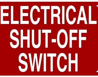 Electrical Shut Off Switch Sign (Aluminium Reflective Signs, RED 7x10)