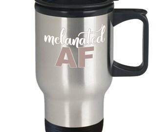 Melanin Mug - Melanin Goddess Melanin Poppin' - Melanated AF - Funny College Gift - 14oz Stainless Steel Tea Coffee Cup