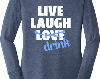 Live Laugh Drink Long Sleeve Tunic