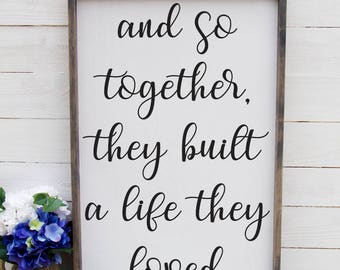 And So Together They Built a Life They Loved, Farmhouse Style Sign, Living Room Sign, Entryway, Foyer, Rustic Wood Sign, Large Bedroom Sign