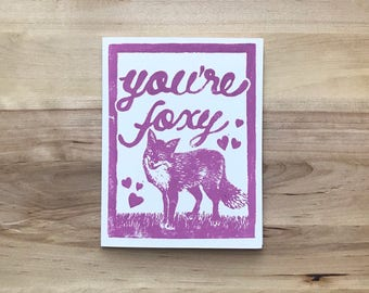 You're Foxy Hand Printed Valentine's Card