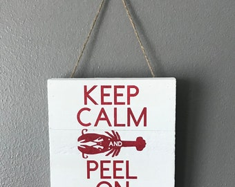Crawfish hand-painted wood sign - Keep Calm and Peel on -  Cajun decor, Louisiana signs, Louisiana art, Cajun kitchen, Louisiana decor