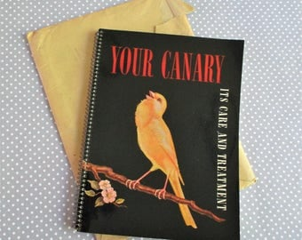 Vintage Booklet- Your Canary: It's Care and Treatment 1938
