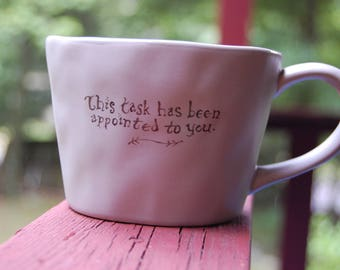 This Task Has Been Appointed to You Handpainted Mug