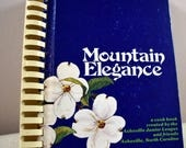 1982 Mountain Elegance Cookbook 1st Edition - Asheville NC Junior League Recipe Compilation, Southern Cooking-Very Good Condition
