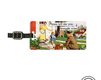 Luggage Tag Tell me you brought Wine Luggage Tag Custom Info Printed on Back - Single Tag Funny Sassy Retro Woman