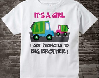 It's a girl I got promoted to Big Brother of a little sister Garbage Truck Tee Shirt or Onesie 04152015a
