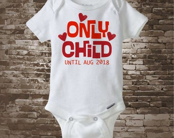 Boy's or Girl's Valentine Pregnancy Announcement Only Child Shirt Personalized Infant, Toddler or Youth Tee t-shirt or Onesie (12142012a1)