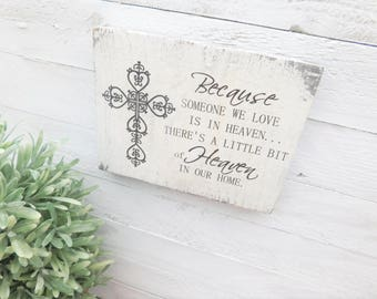 Because someone we love is in Heaven - Wood sign ( size 5 1/2  in wide  X 4 1/2 in long 1 in thick)