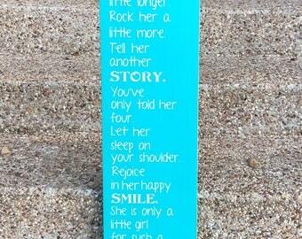 Hold Her A Little Longer Sign ~ Daughter Sign Baby Girl Nursery Sign ~ Little Girl Sign ~ Hold Her Baby Girl Custom Wood Sign Nursery Decor