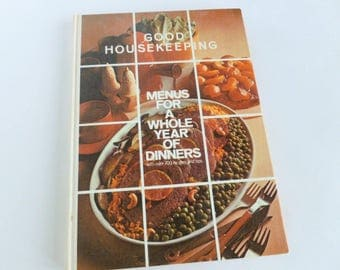 Good Housekeeping Menus for a Whole Year of Dinners Cookbook 1971