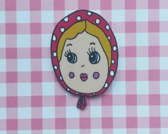 Dolly girl brooch