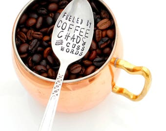 Fueled by COFFEE, Chaos and Cuss Words Hand Stamped Spoon. Gift for Coffee Lover, Barista. The Original Hand Stamped Vintage Coffee Spoons™