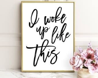 SALE -50% I Woke Up Like This Digital Print Instant Art INSTANT DOWNLOAD Printable Wall Decor