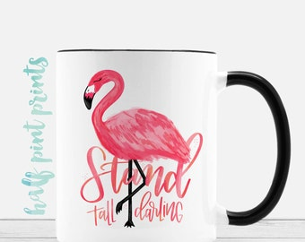 Stand Tall Darling - Hand Lettered Black & White Coffee Mug with Coral Watercolor Flamingo, Hand Lettering Mugs, Motivation, Gift Under 30