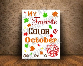 SVG - My favorite color is October - Digital file - INSTANT DOWNLOAD - svg, png, pdf, silhouette