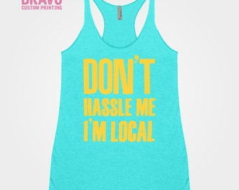 Bill Murray Shirt | Don't Hassle Me I'm Local, Don't Hassle Me Tank