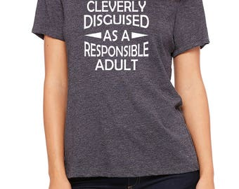 funny adult shirt, disguised as a responsible adult, adulting shirt, birthday gift, gift for her, adult shirt, Christmas gift, funny gift