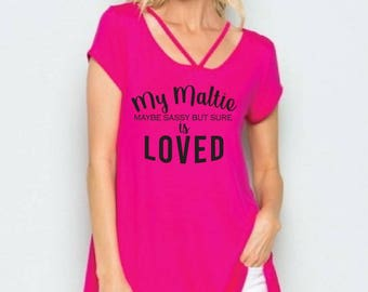 My Maltese is Loved Pink Scoop Neck A line Tunic Shirt - Womens Tee. Criss Cross Oversize T-Shirt