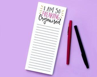 I am So Freaking Organised Notepad - Funny Notepad - Funny Shopping List - Funny To-Do List - Lined Notepad - Chore List - Honey Do List