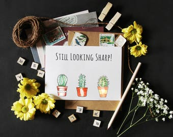Still Looking Sharp! Cactus Funny Pun Greeting Card. Anniversary, Valentine's Day, Birthday Card.