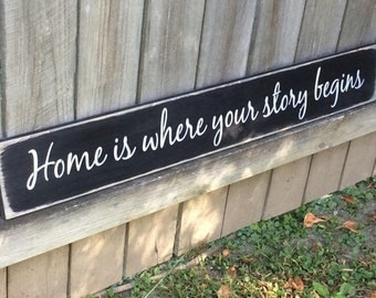 "S-182 Wooden, Handmade, Long Sign. ""Home is where your story begins"". Words to live by. Great gift for family and friends. Rustic, country"