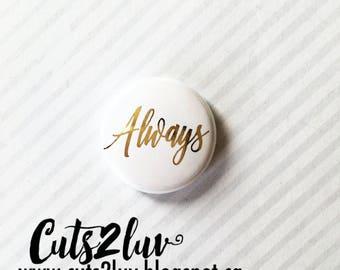 "Badge 1"" Always métallique doré"