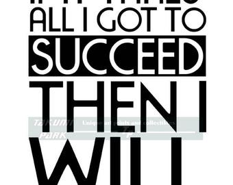 If It Takes All I Got To Succeed Then I Will, Success Quote Art Print, Motivational Art, Inspiring Wall Decor, Home Decor, Photo Print