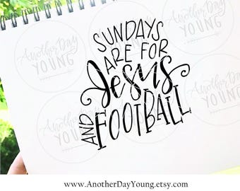 Handlettered Sundays Are For Jesus And Football / SVG / Printable / Cut File / Silhouette / Cricut / Instant Download