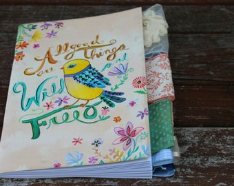 All Good Things are Wild and Free Altered Journal