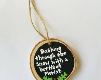 Funny Christmas ornament, Wine ornament, best friend gift, Wood slice ornament, Wine Drinker Gift, Funny Christmas gift, Merlot, Wine quote