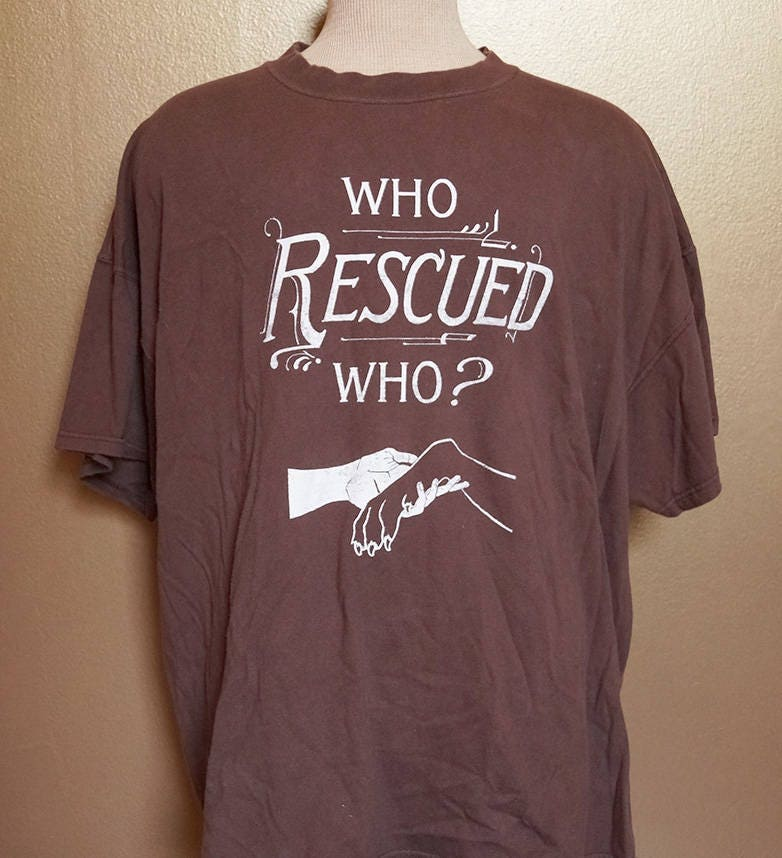 "3XL ""Who Rescued Who?"" Tee, White Ink on Brown"