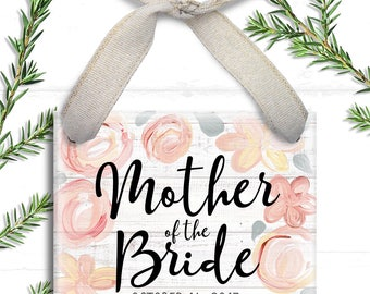 Mother of the Bride Ornament - Mother Gift - Wedding Party Gift - Mother of the Groom Ornament - Personalized Christmas Ornament - Rustic
