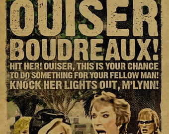 I slapped Ouiser Boudreaux! from Steel Magnolias. Shirley MacLaine. Olympia Dukakis. Dolly Parton. Sally Field. Daryl Hannah. Julia Roberts