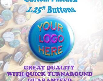 "Custom 1.25"" Pinback Buttons"